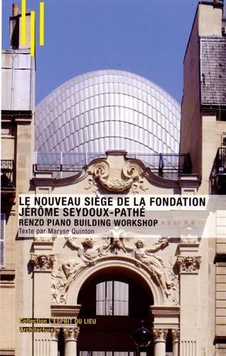 Le nouveau siège de la Fondation Jérôme Seydoux-Pathé: Renzo Piano Building Workshop.
