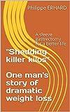 Shedding killer kilos: A sleeve gastrectomy for a better life (English version Book 2)