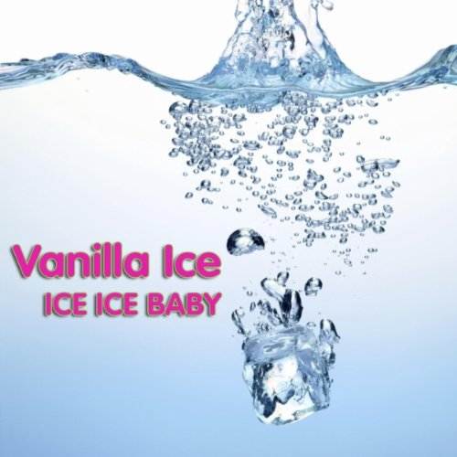 Ice Ice Baby (as heard in the ...