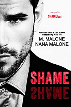 Shame (The Shameless Trilogy) (English Edition) di [Malone, Nana, Malone, M.]