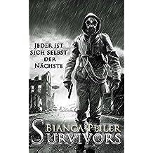Survivors - Jeder ist sich selbst der Nächste (German Edition)