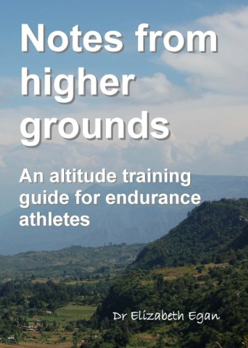 Notes from Higher Grounds: An Altitude Training Guide for Endurance Athletes por Elizabeth Egan