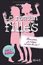 Le roman des filles : Fous rires, je t'aime et vive la vie !
