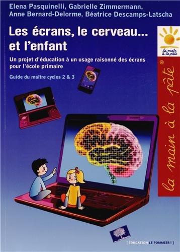 Vignette du document Le  écrans, le cerveau... et l'enfant : Un projet d'éducation à un usage raisonné des écrans pour l'école primaire