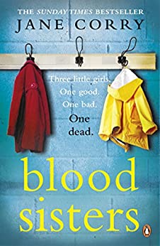 Blood Sisters: The #1 bestselling thriller from the Sunday Times bestselling author of My Husband's Wife by [Corry, Jane]