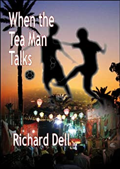 When the Tea Man Talks (English Edition) di [Dell, Richard]