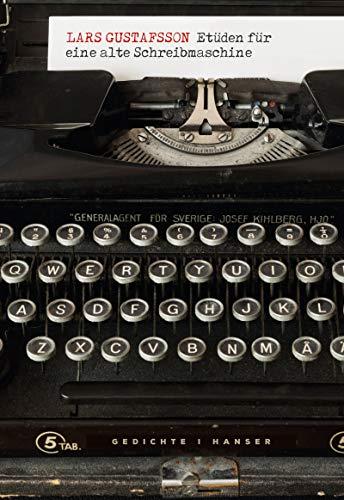 Etüden für eine alte Schreibmaschine: Gedichte