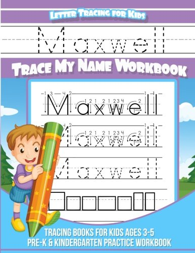 Maxwell Letter Tracing for Kids Trace my Name Workbook: Tracing Books for Kids ages 3 - 5 Pre-K & Kindergarten Practice Workbook por Maxwell Books