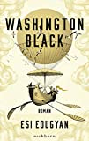 'Washington Black: Roman' von 'Esi Edugyan'