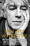 How Very Interesting!: Peter Cook's Universe And All That Surrounds It