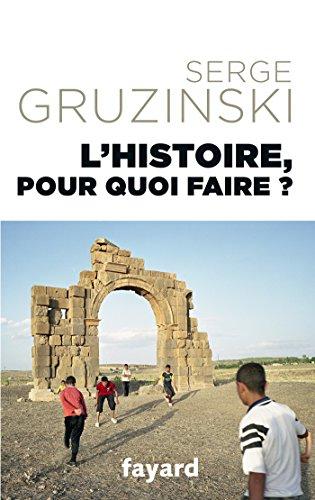 L'Histoire, pour quoi faire ?