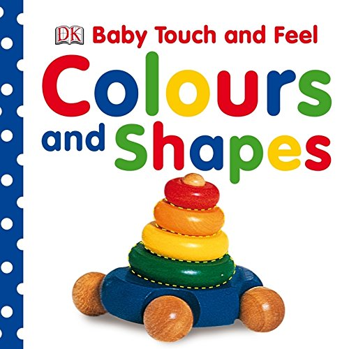 Baby Touch and Feel Colours and Shapes por DK