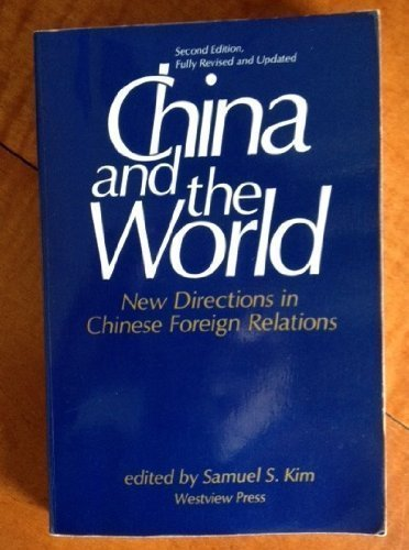 China And The World: New Directions In Chinese Foreign Relations--second Edition by Samuel S Kim (1989-04-30)