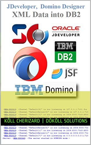JDeveloper,  Domino Designer,  XML Data into DB2: Extract URL Data into Database using Java (English Edition)