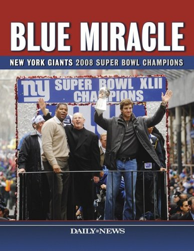 Blue Miracle: New York Giants 2008 Super Bowl Champions por Daily News