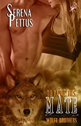 To Tame His Mate (Wolfe Brothers Series, Book One)