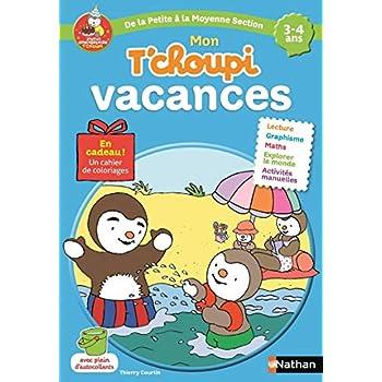 Cahier de vacances T'choupi - de la Petite Section à la Moyenne Section - maternelle 3/4 ans