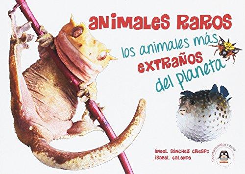 ANIMALES RAROS: LOS ANIMALES MÁS EXTRAÑOS DEL PLANETA