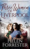 THREE WOMEN OF LIVERPOOL a book which will make you laugh, cry, and have you absolutely gripped till you find out what...