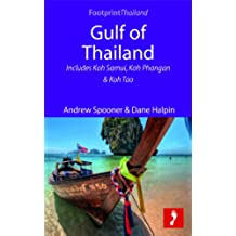 Gulf of Thailand: Includes Koh Samui, Koh Phangan & Koh Tao (Footprint Focus)