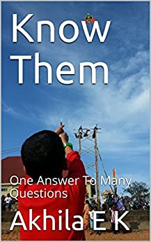 Know Them: One Answer To Many Questions by [E K, Akhila]