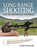 Long-range Shooting: The Art, the Science, the Tools