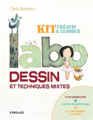 Labo dessin et techniques mixtes : Kit créatif et ludique: 1 livre d'exercices + 1 livre de griffonnage = 2 x plus d'idées à croquer.