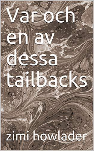 Var och en av dessa tailbacks (Swedish Edition)