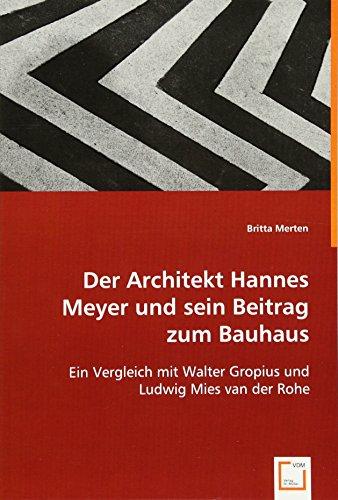 Der Architekt Hannes Meyer und sein Beitrag zum Bauhaus: Ein Vergleich mit Walter Gropius und Ludwig Mies van der Rohe Buch-Cover