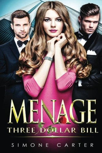 Menage: Three Dollar Bill (Threesome, MMF, Billionaire, Bisexual Romance)