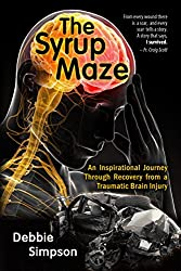 The Syrup Maze: An Inspirational Journey Through Recovery From a Traumatic Brain Injury (English Edition)