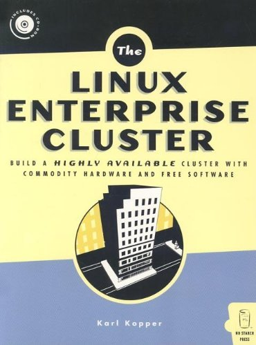 Linux Enterprise Cluster: Build a Highly Available Cluster with Commodity Hardware and Free Software by K. Kopper (26-May-2005) Paperback par K. Kopper