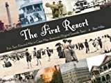 The First Resort: Fun, Sun, Fire and War in Cape May, America's Original Seaside Town by Ben Miller (2010-06-01)