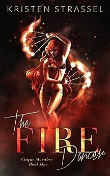 The Fire Dancer: Vampire Cirque Dark Fantasy (Cirque Macabre Book 1) by [Strassel, Kristen]