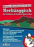 Meefränggisch für Debben & Subber-Exberden: Kleines Mainfränkisch-Quiz