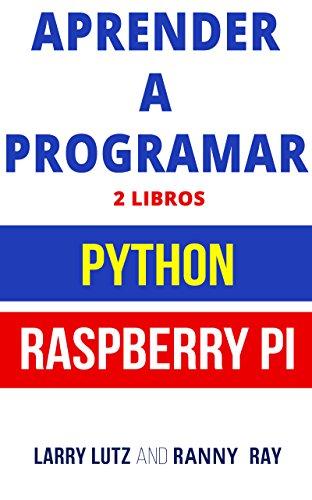 Aprender a Programar : Raspberry PI 3 y Python (Libro en Español/Coding Spanish Book Version) por Larry Lutz