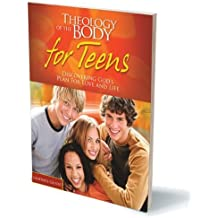 Theology of the Body for Teens: Discovering God's Plan for Love and Life