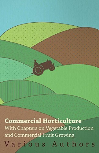 Commercial Horticulture - With Chapters on Vegetable Production and Commercial Fruit Growing by Various (2010) Paperback