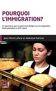 Pourquoi l'immigration ? par Jean-Michel Lafleur
