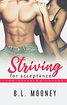 Striving for Acceptance (Striving Series Book 3) by [Mooney, B.L.]