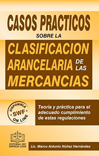 Casos Prácticos sobre la Clasificación Arancelaria de las Mercancías de [ Núñez Hernández, Lic.