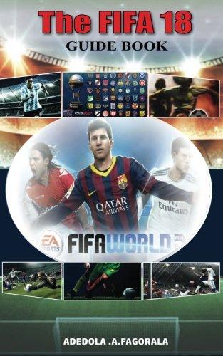 The FIFA 18 Guidebook: Fifa 18 por Adedola Fagorala