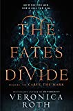 The Fates Divide: A Sequel to 'Carve the Mark'