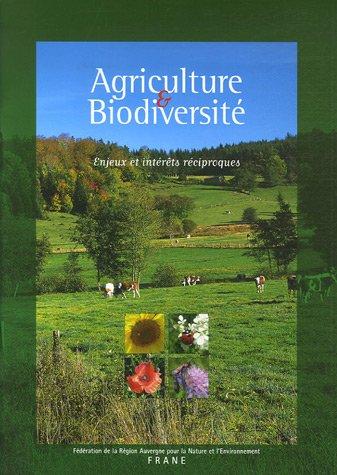 Agriculture & Biodiversité : Enjeux et intérêts réciproques