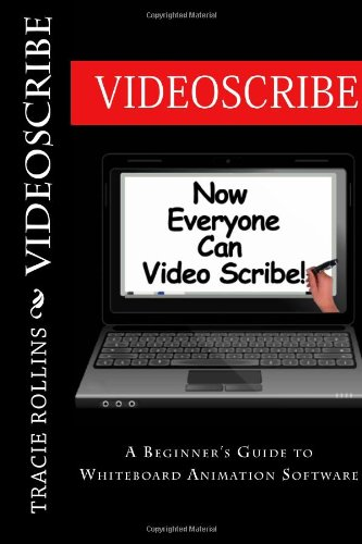 VideoScribe: A Beginners Guide to Whiteboard Animation Software