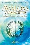 Avalons Vermächtnis- Auf alten Spuren in die neue Zeit!