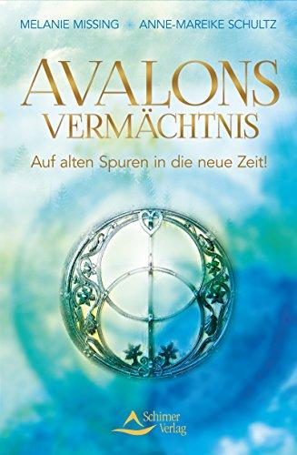 Avalons Vermächtnis- Auf alten Spuren in die neue Zeit! (Heilige Kelch)