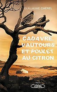 Cadavre, vautours et poulet au citron par Guillaume Chérel