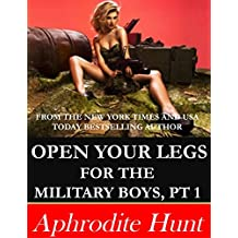 Open Your Legs for the Military Boys Part 1 (English Edition)