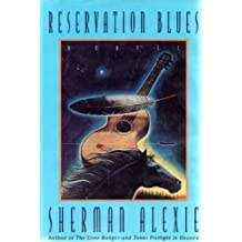 Reservation Blues by Sherman Alexie (1995-04-24)